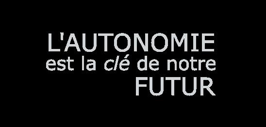 L'autonomie est la clé de notre futur